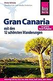 Reise Know-How Reiseführer Gran Canaria  mit den zwölf schönsten Wanderungen und Faltplan - Dieter Schulze