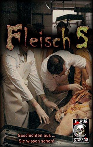 Fleisch 5: Geschichten aus … Sie wissen schon! (German Edition)