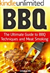 BBQ: The Ultimate Guide to BBQ Techni...