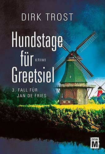 Hundstage für Greetsiel - Ostfriesland-Krimi (Jan de Fries, Band 3)