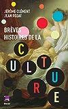 """Afficher """"Brèves histoires de la Culture"""""""