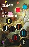 Brèves histoires de la culture par Clément