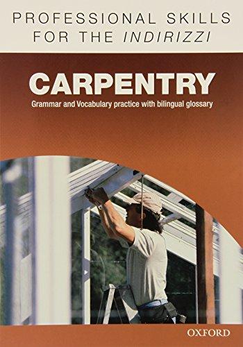 Oxford professional skills. Carpentry. Per le Scuole superiori. Con espansione online