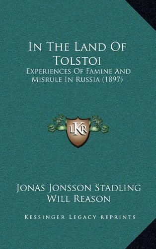 In the Land of Tolstoi: Experiences of Famine and Misrule in Russia (1897)