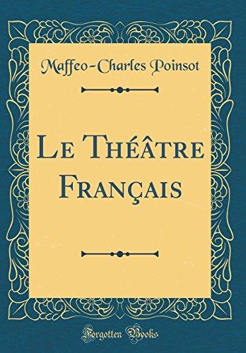 Le Thtre Franais (Classic Reprint)