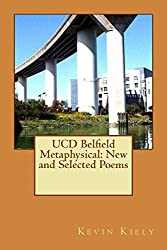 UCD Belfield Metaphysical: New and Selected Poems