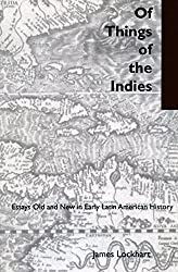 Of Things of the Indies: Essays Old and New in Early Latin American History by James Lockhart (2000-04-01)