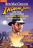 Indiana Jones und der Tanz der Giganten / Indiana Jones und das Orakel von Delphi (2 Romane in einem Band)