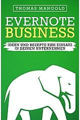 Evernote Business - Ideen und Rezepte zum Einsatz in deinem Unternehmen Taschenbuch