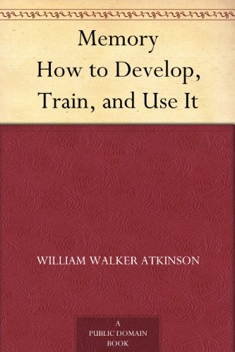 memory-how-to-develop-train-and-use-it