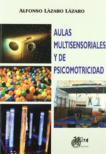 Aulas multisensoriales y de psicomotricidad (Psicopedagogía) por Alfonso Lázaro Lázaro