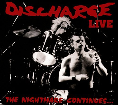 The Nightmare Continues by Discharge