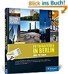 Fotografieren in Berlin und Potsdam:...