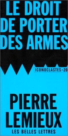 Le droit de porter des armes par Pierre Lemieux