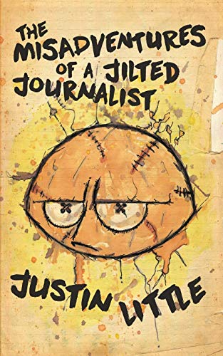 The Misadventures of a Jilted Journalist