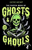 The Puffin Book of Ghosts And Ghouls (Puffin Books)