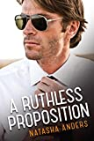 Front cover for the book A Ruthless Proposition by Natasha Anders