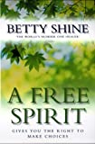 Cover of: Free Spirit | Betty Shine