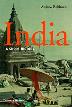 India: A Short History by [Robinson, Andrew]