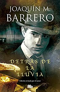 Detrás de la lluvia par  Joaquin M. Barrero