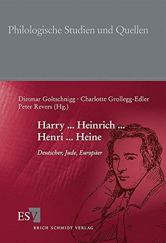 harry-heinrich-henri-heine-deutscher-jude-europer-philologische-studien-und-quellen-phst-band-208