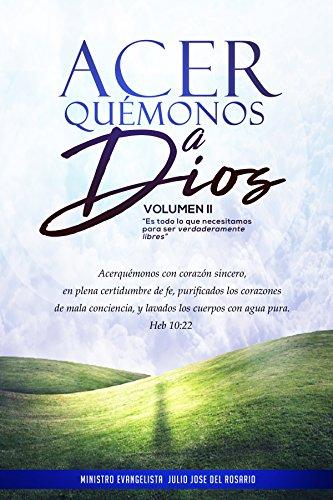 Acerquémonos a Dios Vol. II: Es todo lo que necesitas para ser verdaderamente libre (Restauración nº 1) par Julio José del Rosario