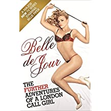 The Further Adventures of a London Call Girl (TV Tie in) by Belle de Jour (2008-09-01)