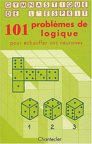 101 problèmes de logique pour échauffer vos neurones