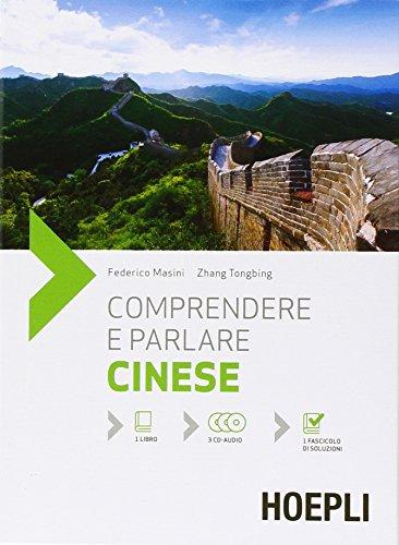 Comprendere e parlare cinese. Lezioni ed esercizi. Con soluzioni. Con 3 CD Audio