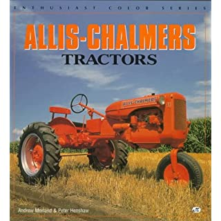 Allis-Chalmers Tractors (Enthusiast Color S.)