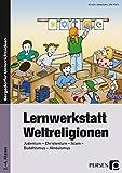 Lernwerkstatt Weltreligionen: Judentum - Christentum - Islam - Buddhismus - Hinduismus (2. bis 4. Klasse) - Kirstin Jebautzke