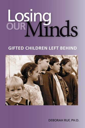 Losing Our Minds: Gifted Children Left Behind por Deborah L. Ruf