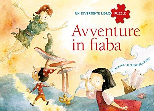 Avventure in fiaba. Un divertente libro puzzle. Con App per tablet e smartphone. Ediz. illustrata