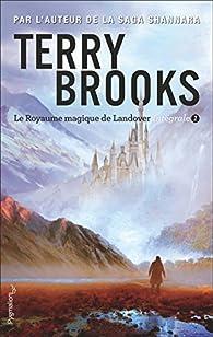 Le Royaume magique de Landover - Intégrale, tome 1 par Terry Brooks