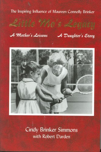 Little Mo's Legacy: A Mother's Lessons, a Daughter's Story por Cindy Brinker Simmons