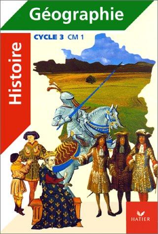 Histoire - geographie, cycle 3, CM1 (manuel + atlas)
