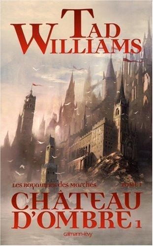 Les Royaumes des Marches, Tome : Château d'ombre