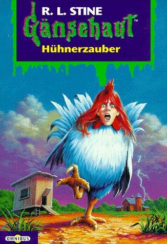 Gänsehaut - Hühnerzauber