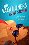 Front cover for the book The Vacationers by Emma Straub