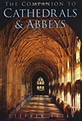 The Companion to Cathedrals and Abbeys by Stephen Friar ( 2010 ) Paperback
