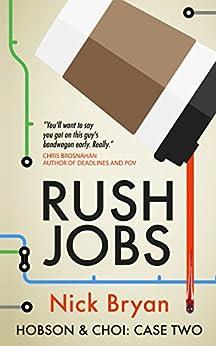 Rush Jobs (Hobson & Choi Book 2) by [Bryan, Nick]