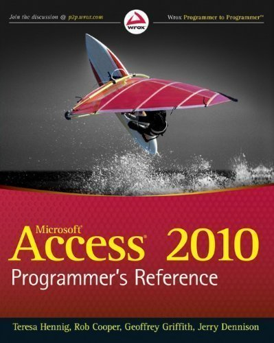 Access 2010 Programmer's Reference (Wrox Programmer to Programmer) by Hennig, Teresa, Cooper, Rob, Griffith, Geoffrey L., Dennison published by John Wiley & Sons (2010)