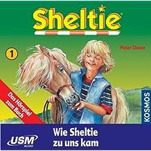 Clover, Peter, Folge.1 : Wie Sheltie zu uns kam, 1 Audio-CD
