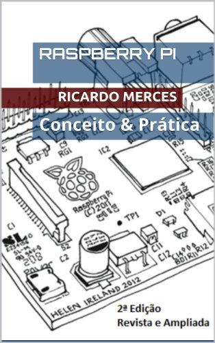 Raspberry Pi - Conceito & Prática (Portuguese Edition) por Ricardo Merces