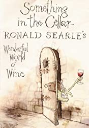 Something in the Cellar (Ronald Searle's Wonderful World of Wine)