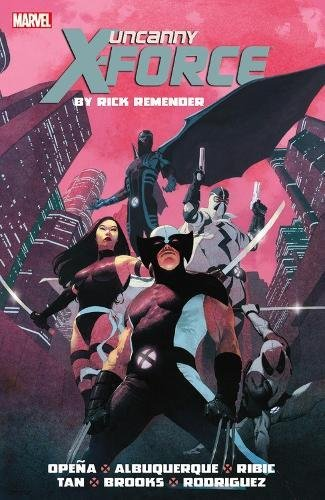 Uncanny X-force By Rick Remender: The Complete Collection Volume 1 por Rick Remender