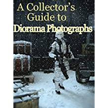 A Collector's Guide to Dioramas (English Edition)