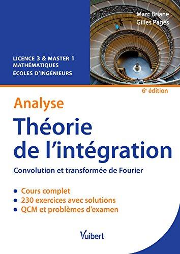 Analyse - Théorie de l'intégration - Convolution et transformée de Fourier - Licence 3 & Master 1 - Écoles d'ingénieurs