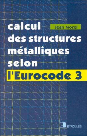 Calcul des structures métalliques selon l'Eurocode 3 par Jean Morel