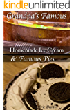 Grandpa's Famous Desserts: Homemade Ice Cream and Pies. (Grandpa's Famous Recipes Book 3) (English Edition)